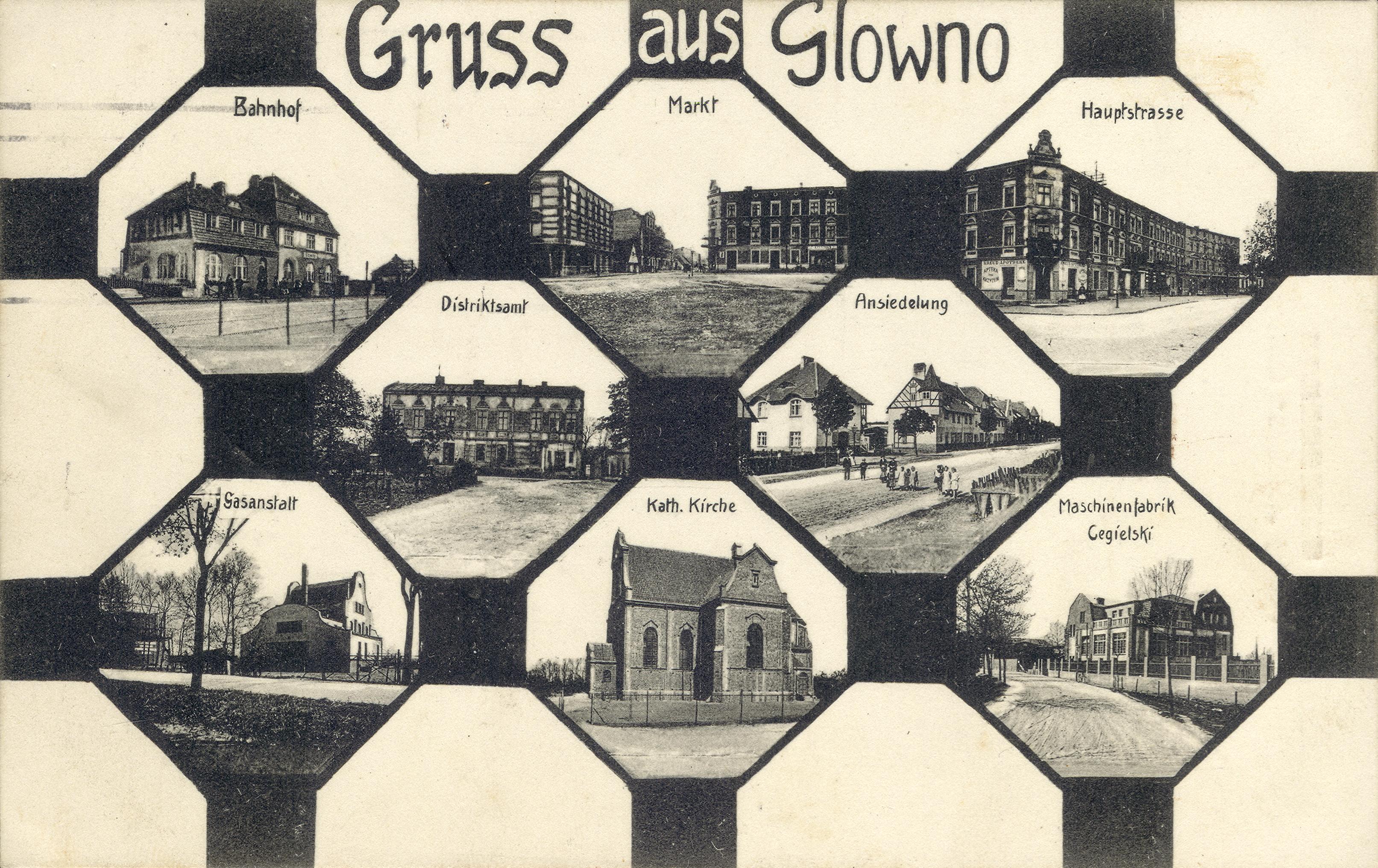 Gruss aus Glowno. Ośmioobrazkowa karta pocztowa z widokami Głównej. [1] Bahnhof (dworzec kolejowy); [2] Markt (Rynek Wschodni); [3] Hauptstrasse (ulica Główna); [4] Distriktsamt; [5] Ansiedelung (kolonia Karlsbunne); [6] Gasanstatl (Gazownia); [7] Kath. Kirche (kościół katolicki); [8] Maschinenfabrik Cegielski (fabryka Cegielskiego). Ze zbiorów Biblioteki Uniwersyteckiej w Poznaniu