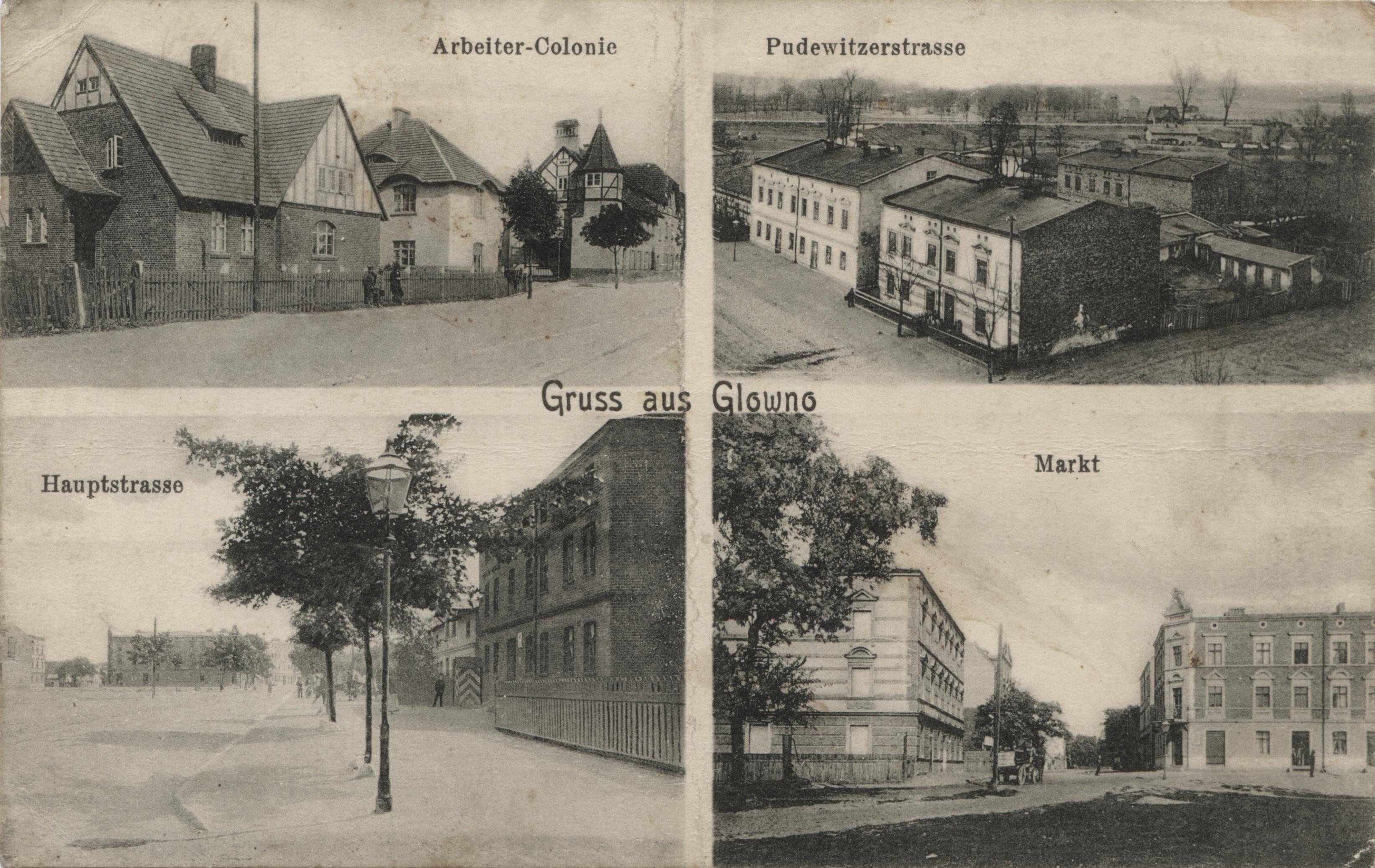Gruss aus Glowno. Czteroobrazkowa karta pocztowa z widokami Głównej. [1] Arbeiter-Colonie – Kolonia Karlsbunne przy ul. Gnieźnieńskiej. Osiedle zostało wybudowane w 1906 roku z inicjatywy Deutsche Arbeiter-Wohnungsgenossenschaft (Niemiecka Robotnicza Spółdzielnia Mieszkaniowa), pomiędzy Pudewitzerstrasse (ul. Pobiedziską, dziś Gnieźnieńską), a rzeką Główną. Składało się z domów typu willowego dla majstrów i urzędników miejskich oraz podłużnego budynku wielorodzinnego wzdłuż ul. Gnieźnieńskiej, przeznaczonego dla robotników. W 1919 roku osiedle zostało zakupione przez Zakłady Cegielskiego; [2] Pudewitzerstrasse – ulica Pobiedziska (dziś ulica Gnieźnieńska); [3] Hauptstrasse – ulica Główna, po lewej stronie widoczny fragment Rynku Wschodniego; [4] Markt – Rynek Wschodni, na drugim planie ulica Średnia, po lewej dom rodziny Pflaumów przy Mittelstrasse 1 (dziś: ul. Średnia). Ze zbiorów Biblioteki Uniwersyteckiej w Poznaniu